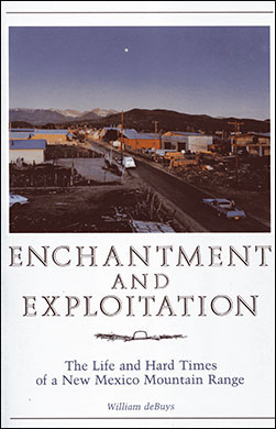 ENCHANTMENT AND EXPLOITATION by William deBuys