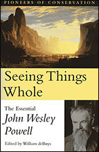 SEEING THINGS WHOLE Edited by William deBuys