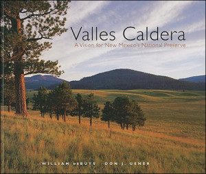 VALLES CALDERA by William deBuys and Don J. Usner